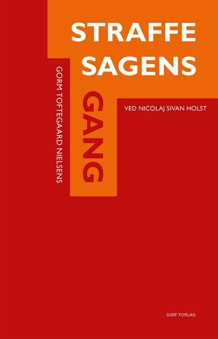 Straffesagens gang af Nicolaj Sivan Holst, Gorm Toftegaard Nielsen og af Gorm Toftegaard Nielsen