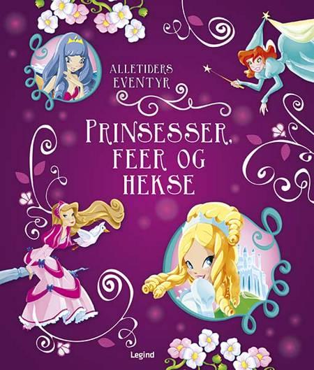 Alletiders eventyr: Prinsesser, feer og hekse