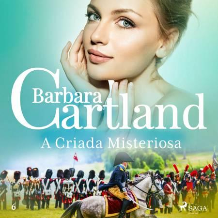 A Criada Misteriosa (A Eterna Coleção de Barbara Cartland 6) af Barbara Cartland
