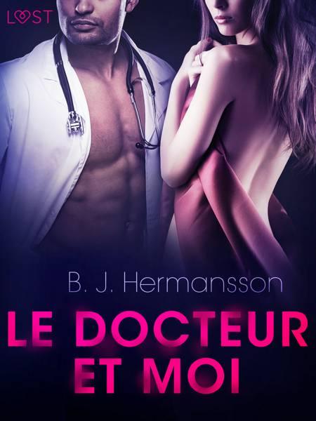 Le Docteur et moi - Une nouvelle érotique af B. J. Hermansson