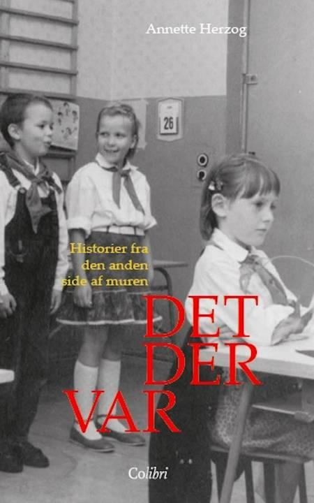 DET DER VAR af Annette Herzog