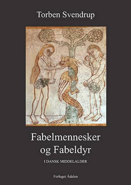 Fabelmennesker og Fabeldyr af Torben Svendrup
