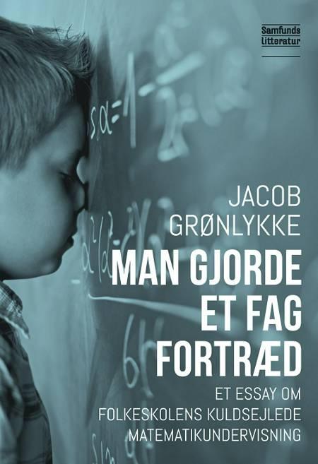 Man gjorde et fag fortræd af Jacob Grønlykke