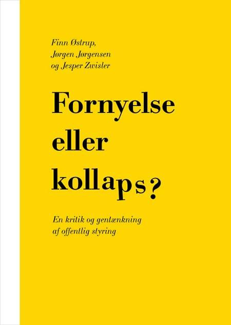 Fornyelse eller kollaps? af Jørgen Jørgensen og Jesper Zwisler og Finn Østrup