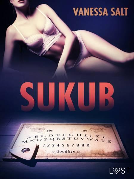 Sukub - opowiadanie erotyczne af Vanessa Salt