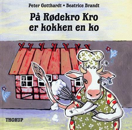 På Rødekro Kro er kokken en ko af Peter Gotthardt