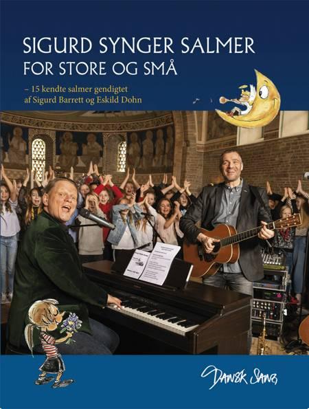 Sigurd synger salmer for store og små af Sigurd Barrett og Eskild Dohn