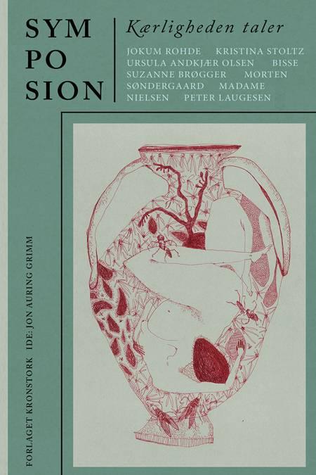 Symposion, Kærligheden taler af Jokum Rohde, Ursula Andkjær Olsen og Kristina Stoltz m.fl.