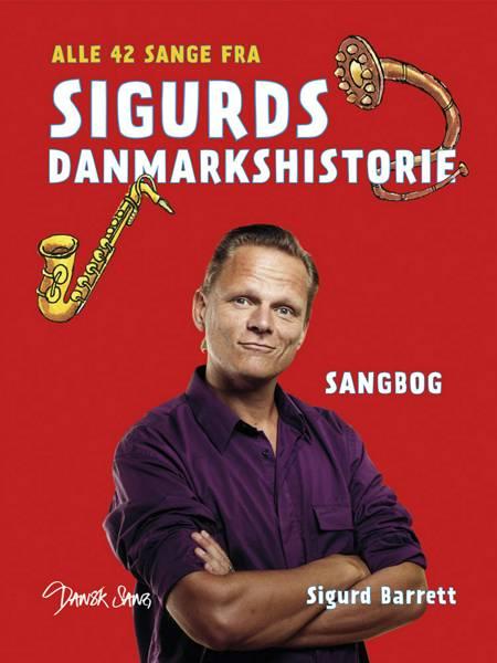 Alle 42 sange fra Sigurds Danmarkshistorie af Sigurd Barrett