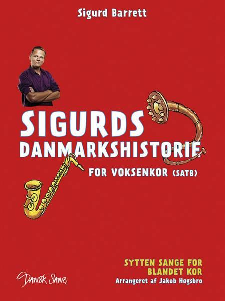 Sigurds danmarkshistorie for voksenkor af Sigurd Barrett