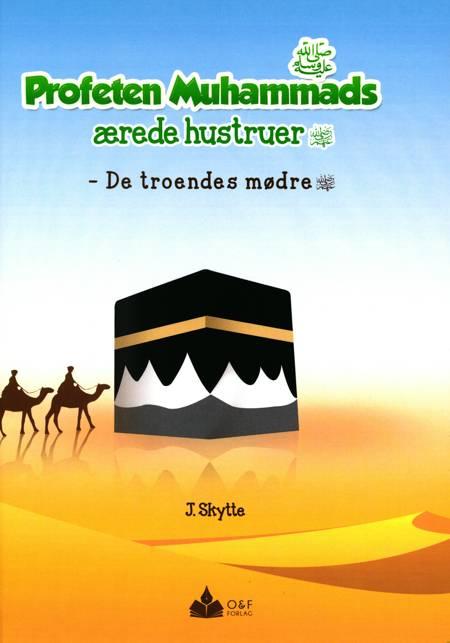 Profeten Muhammads ærede hustruer af J. Skytte