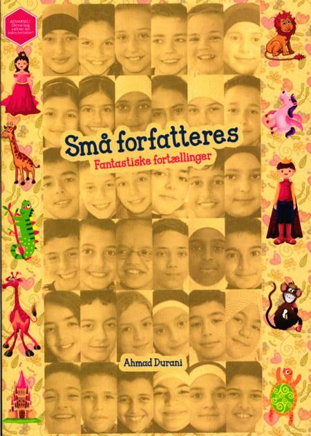 Små forfatteres fantastiske fortællinger af Ahmad Durani