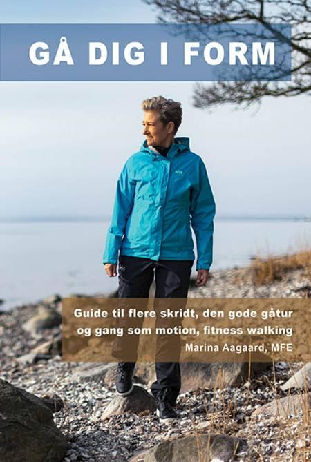 Gå dig i form af Marina Aagaard