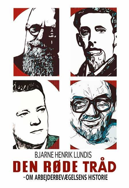 Den røde tråd - Om arbejderbevægelsens historie af Bjarne Henrik Lundis
