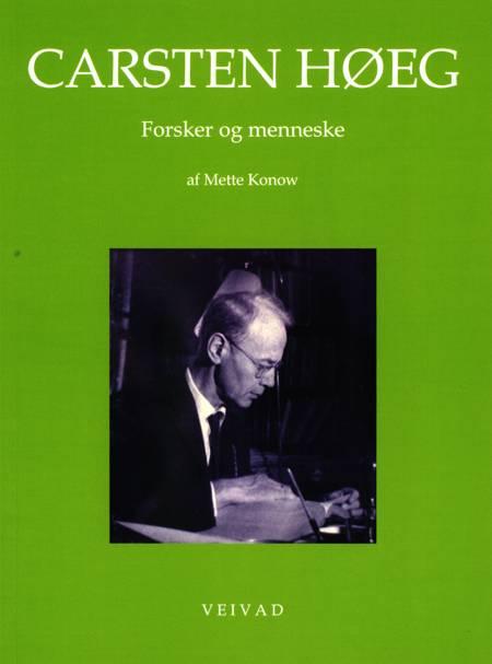 Carsten Høeg - Forsker og menneske af Mette Konow