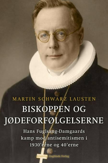 Biskoppen og jødeforfølgelserne af Martin Schwarz Lausten
