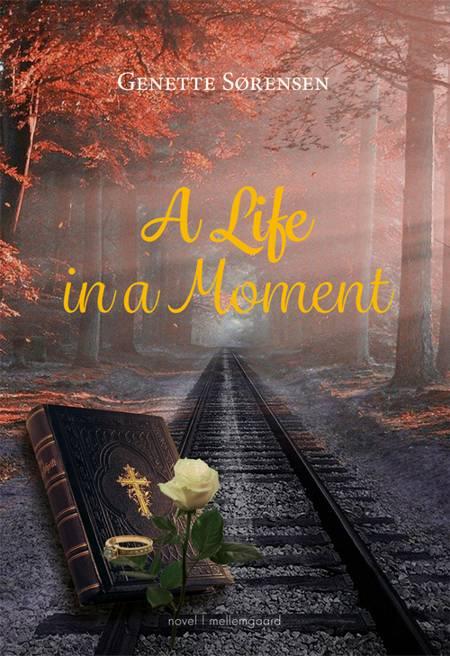 A Life in a Moment af Genette Sørensen