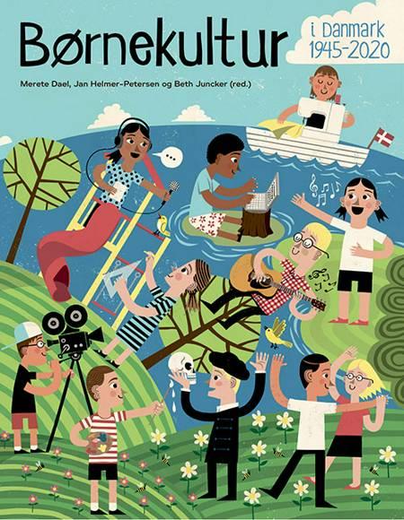 Børnekultur i Danmark 1945-2020 af Merete Dael og Jan Helmer-Petersen og Beth Juncker