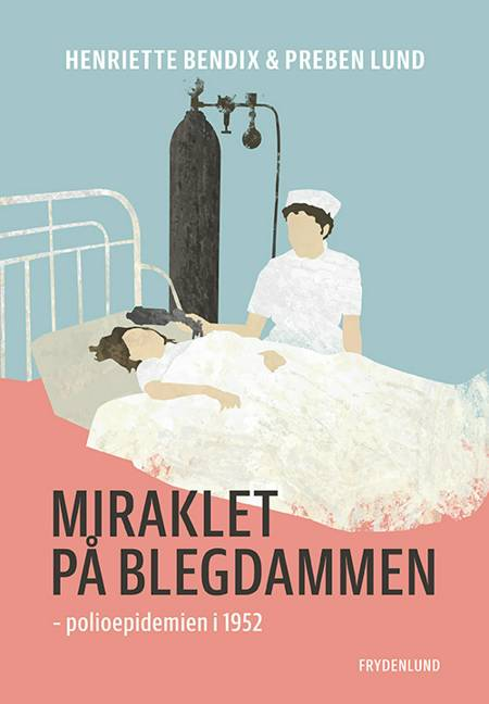 Miraklet på Blegdammen af Preben Lund og Henriette Bendix