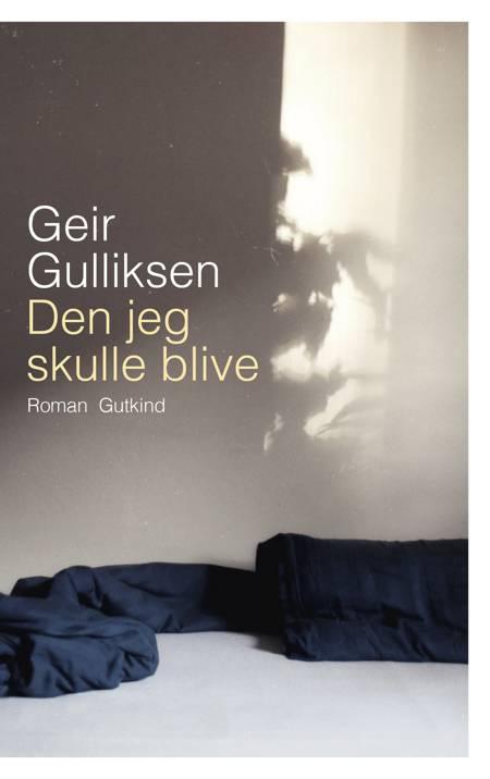 Den jeg skulle blive af Geir Gulliksen