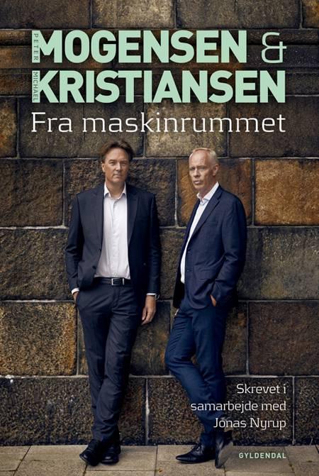 Mogensen og Kristiansen. Fra Maskinrummet af Michael Kristiansen, Peter Mogensen og Jonas Nyrup
