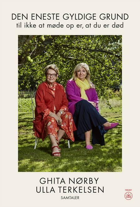 DEN ENESTE GYLDIGE GRUND til ikke at møde op er, at du er død af Ghita Nørby og Ulla Terkelsen