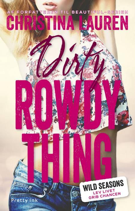 Dirty Rowdy Thing af Christina Lauren