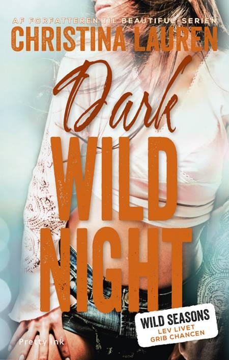 Dark Wild Night af Christina Lauren