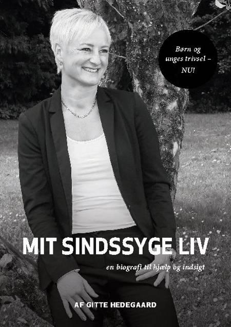 Mit Sindssyge Liv af Gitte Hedegaard