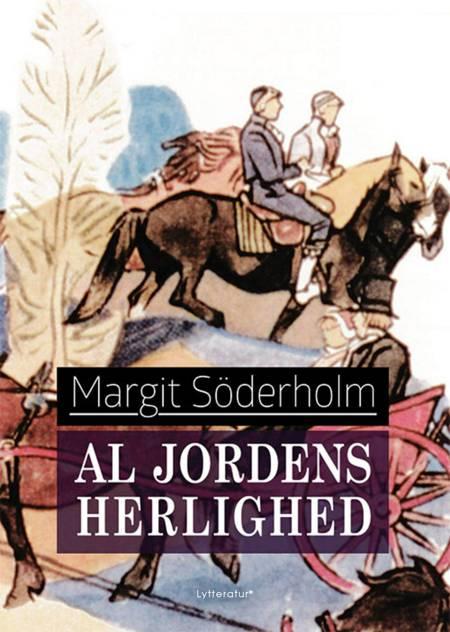 Al jordens herlighed af Margit Söderholm