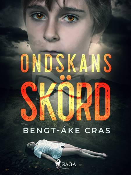 Ondskans skörd af Bengt-Åke Cras