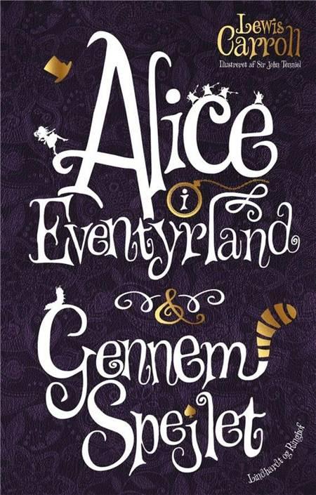 Alice i Eventyrland & Gennem spejlet af Lewis Carroll