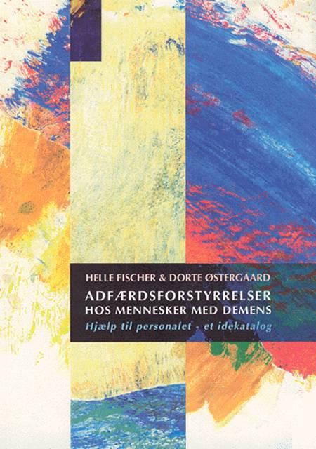 Adfærdsforstyrrelser hos mennesker med demens af Dorte Østergaard og Helle Fischer
