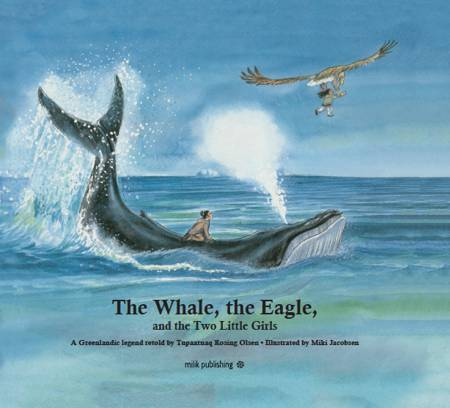 The Whale, the Eagle, and the Two Little Girls af Tupaarnaq Rosing Olsen