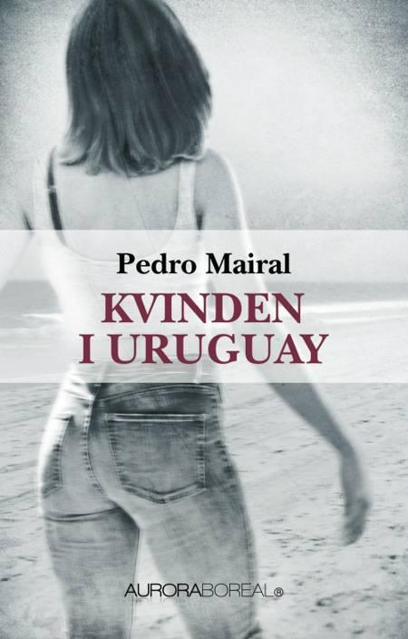 Kvinden i Uruguay af Pedro Mairal