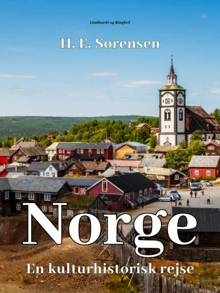 Norge. En kulturhistorisk rejse af H. E. Sørensen