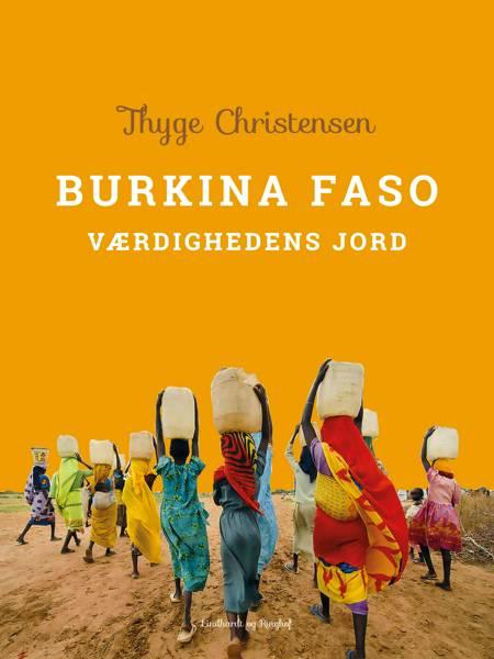 Burkina Faso: Værdighedens Jord af Thyge Christensen