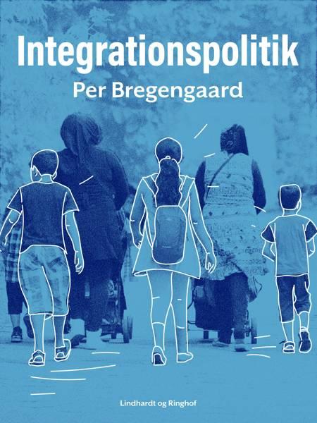 Integrationspolitik af Per Bregengaard