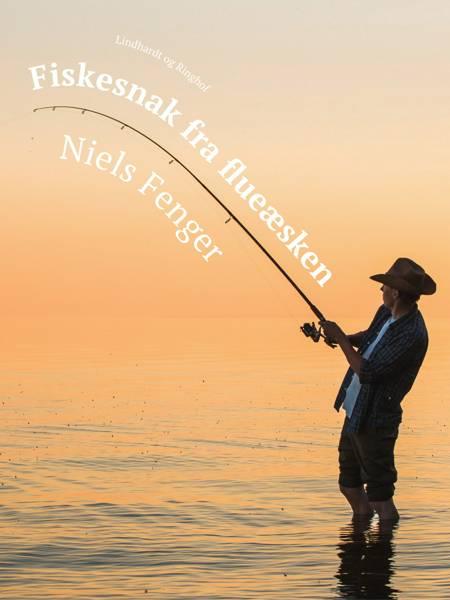 Fiskesnak fra flueæsken af Niels Fenger