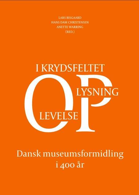 Museumsformidling i 400 år af Anette Warring, Hans Dam Christensen og Lars Bisgaard