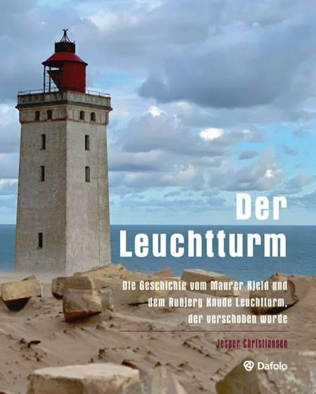 Der Leuchtturm - Die Geschichte vom Maurer Kjeld und dem Rubjerg Knude Leuchtturm, der verschoben wurde af Jesper Christiansen