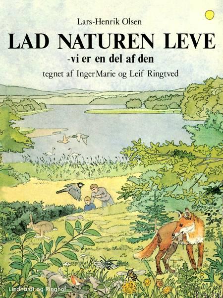 Lad naturen leve - vi er en del af den af Lars-Henrik Olsen