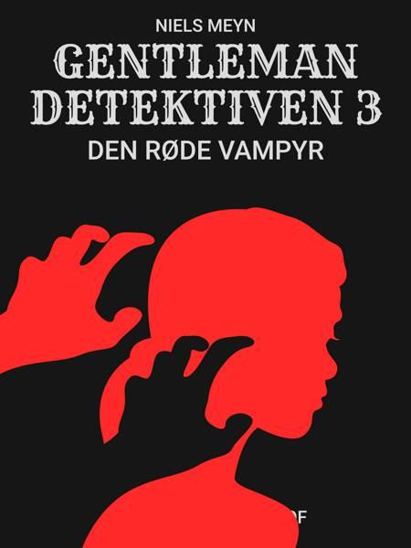 Gentlemandetektiven 3: Den røde vampyr af Niels Meyn