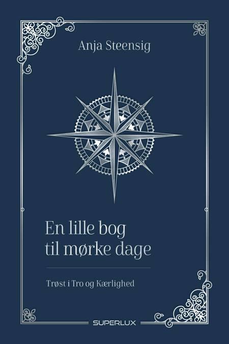 En lille bog til mørke dage af Anja Steensig