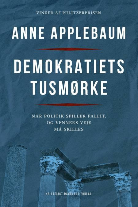 Demokratiets tusmørke af Anne Applebaum