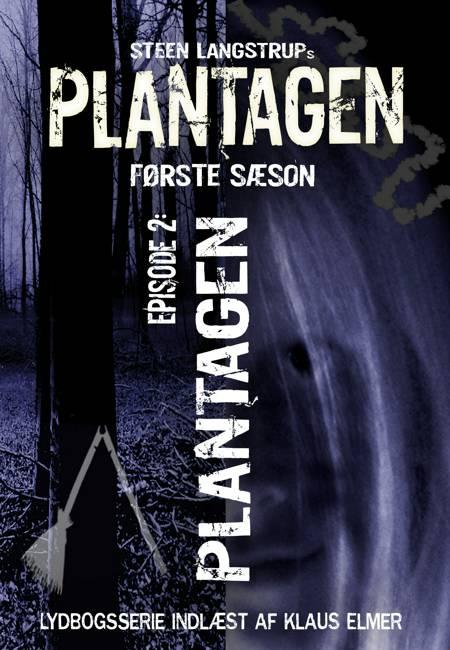 Plantagen, sæson 1, episode 2 af Steen Langstrup
