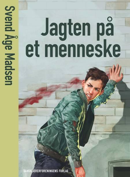 Jagten på et menneske af Svend Åge Madsen