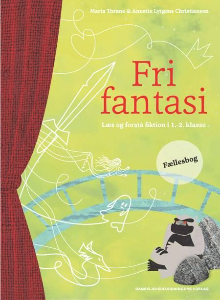 Fri fantasi. Fællesbog af Annette Lytgens Christiansen og Maria Thrane