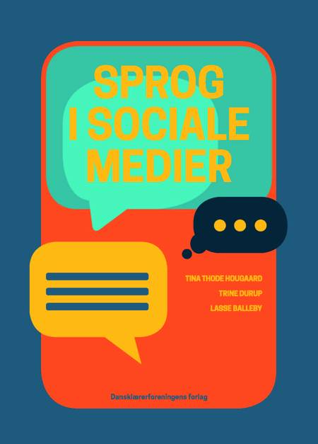 Sprog i sociale medier af Tina Thode Hougaard, Trine Durup og Lasse Balleby