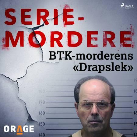 BTK-morderens «Drapslek» af Orage